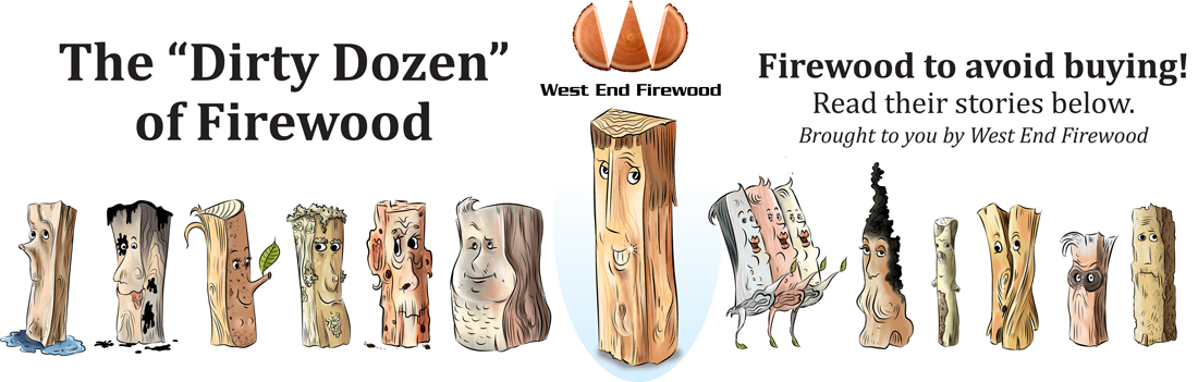 "West End Firewood's ""The Dirty Dozen""."
