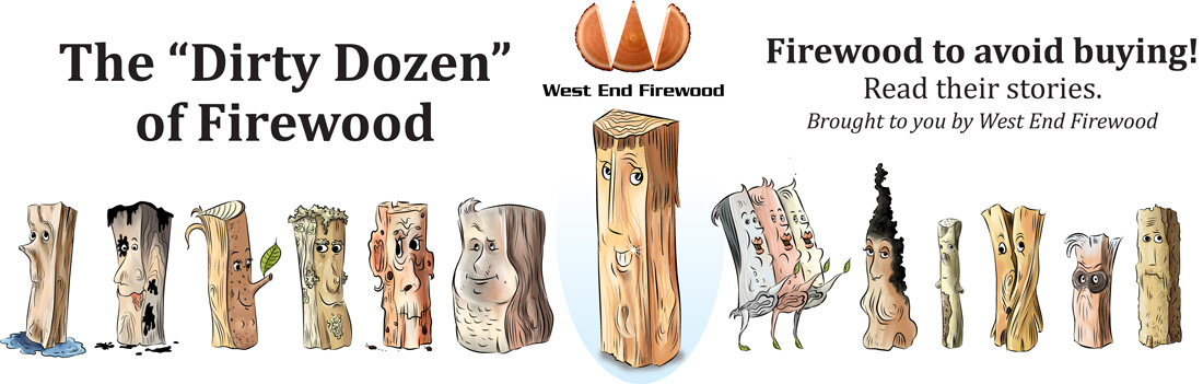 The Dirty Dozen of Firewood - by West End Firewood. Read their stories.